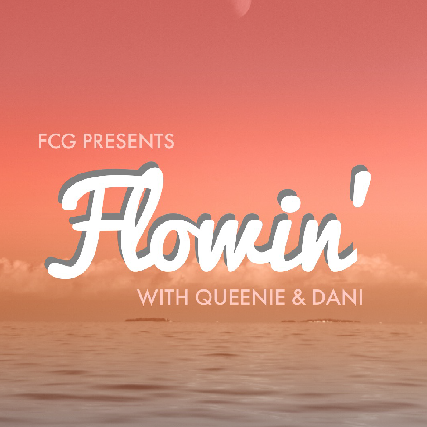 FCG Presents Flowin' with Queenie & Dani